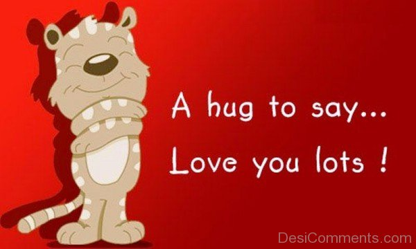 A Hug To Say Love You Lots-rw301Desi0204