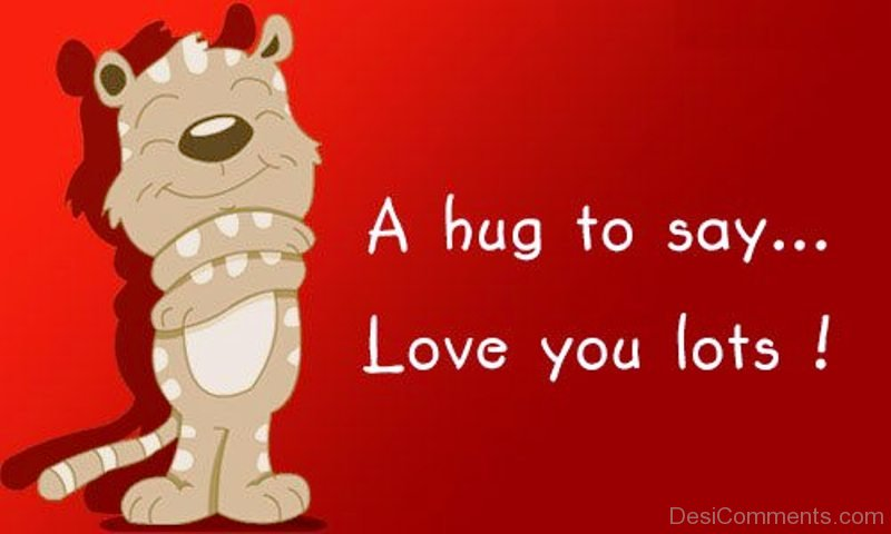 A Hug To Say Love You Lots Desicomments Com