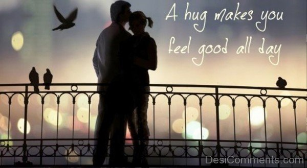 A Hugs Makes You Feel Good All Day