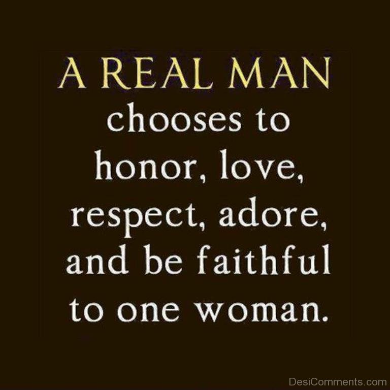 Relationship Quotes About Love And Respect: A Real Man Chooses Respect And Love To Everyone