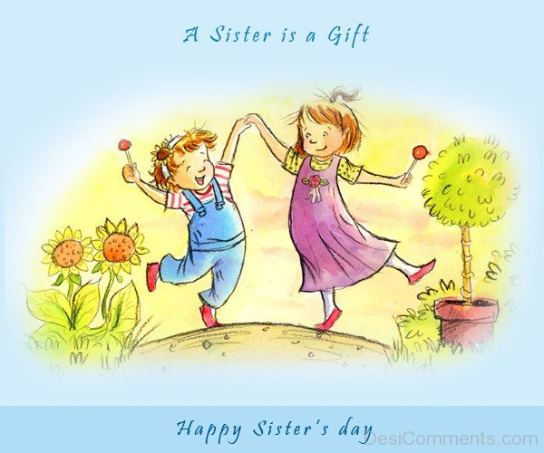 A Sister Is A Gift - Happy Sister's Day
