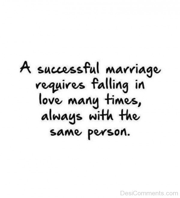 A Succesful Marriage Requires Falling In Love Many Times - DC401