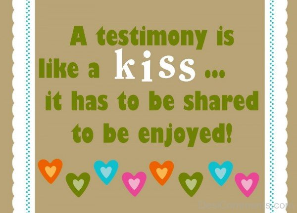 A Testimony Is Like A Kiss