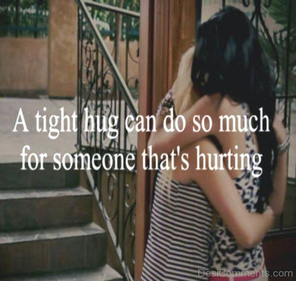A Tight Hug Can Do So Much- dc 77022