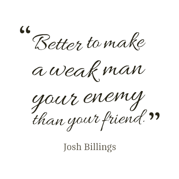 A Weak Man Your Enemy Than Your Friend-dc1246