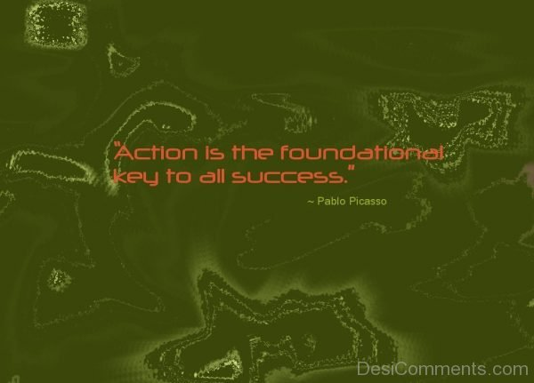 Action Is The Foundational Key To All Success-DC02