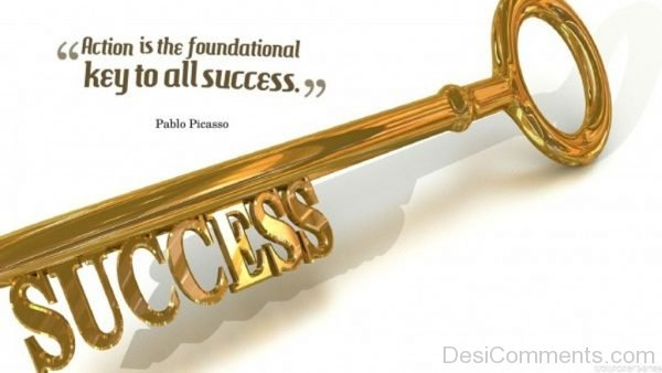 Action Is The Foundational Key To All Success.-DC01