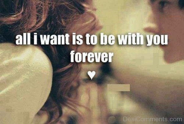 All I Want Is To Be With You Forever-pol9005DC059