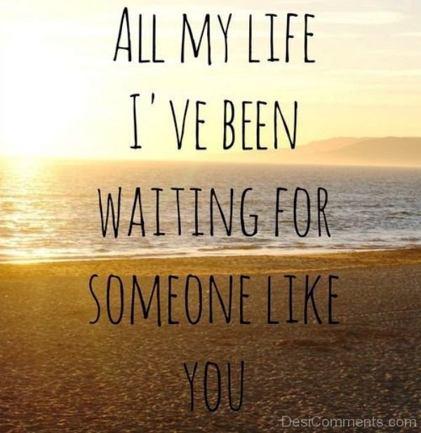 Waiting for the love of my life quotes