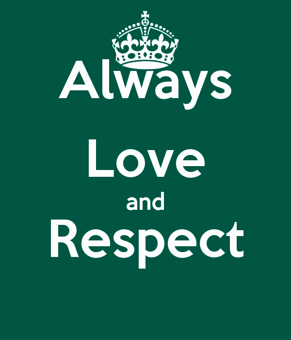 Love And Respect: Always Love And Respect