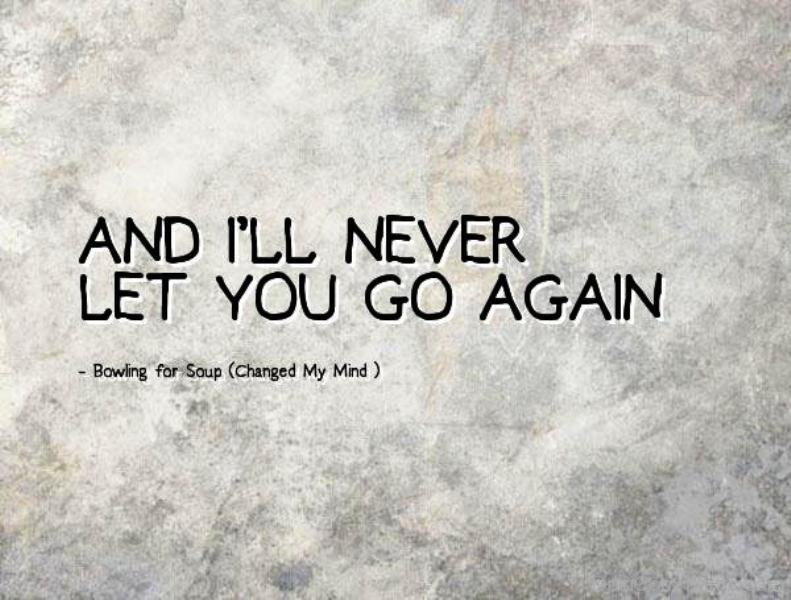 let you go again:
