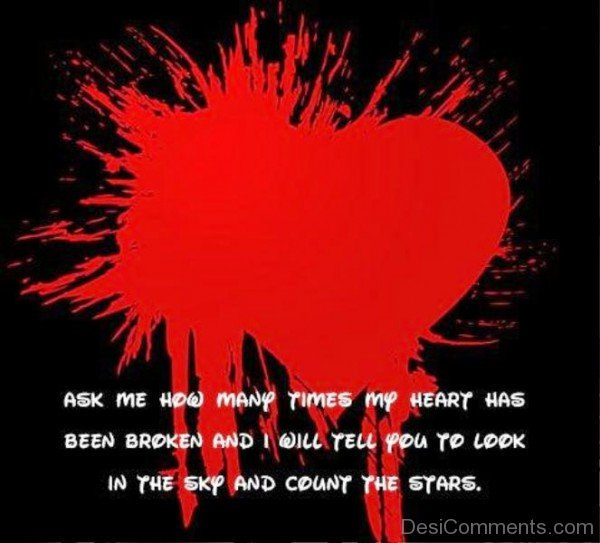Ask Me How Many Times My Heart Has Been Broken-vb503DC123DC09
