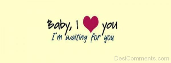 Baby I Love You I'm Waiting For You-ecz203DESI02