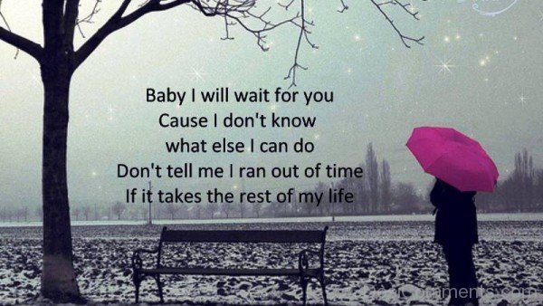 Baby I Will Wait For You