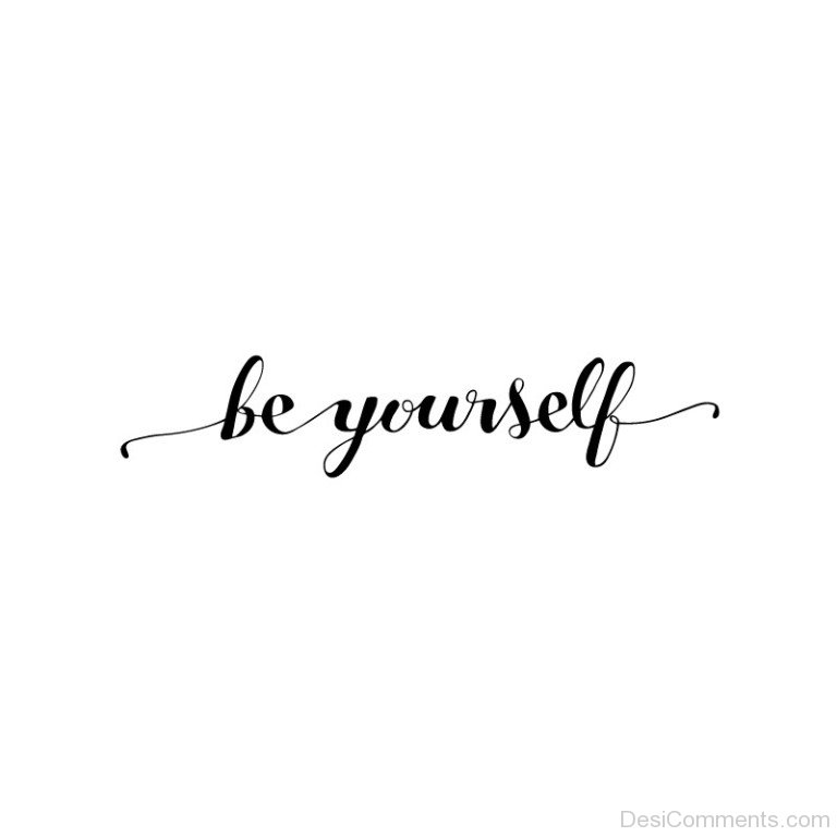 Be Yourself Text On White Background - DesiComments.com