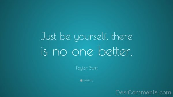 Be Yourself. There Is No One Better-Dc17