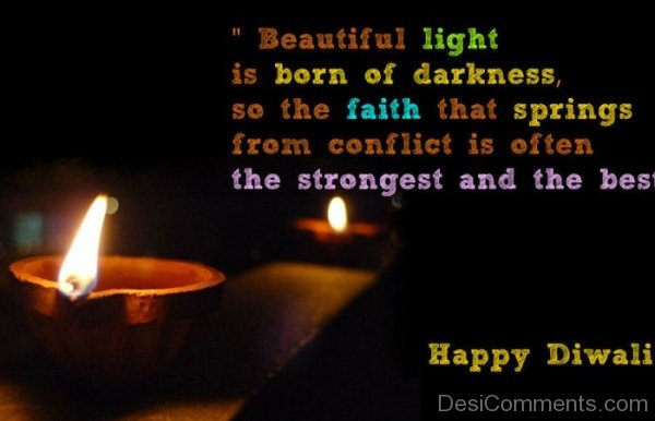 Beautiful Light Is Born Of Darkness - Happy Diwali-DC936DC07