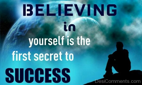 Believing In Yourself Is The First Secret To Success-DC03