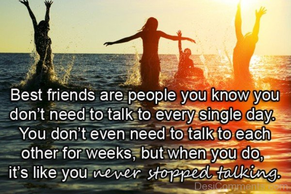 Best friends are people you know you don't need to talk to single day-DC029