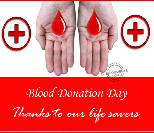 Blood Donation Day – Thanks To Our Life Savers