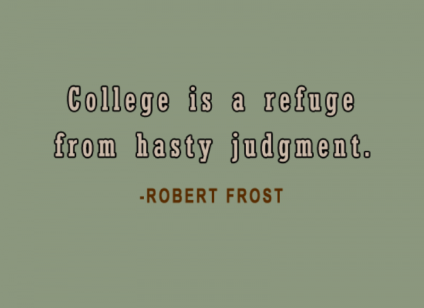 College Is A Refuge From Hasty Judgment