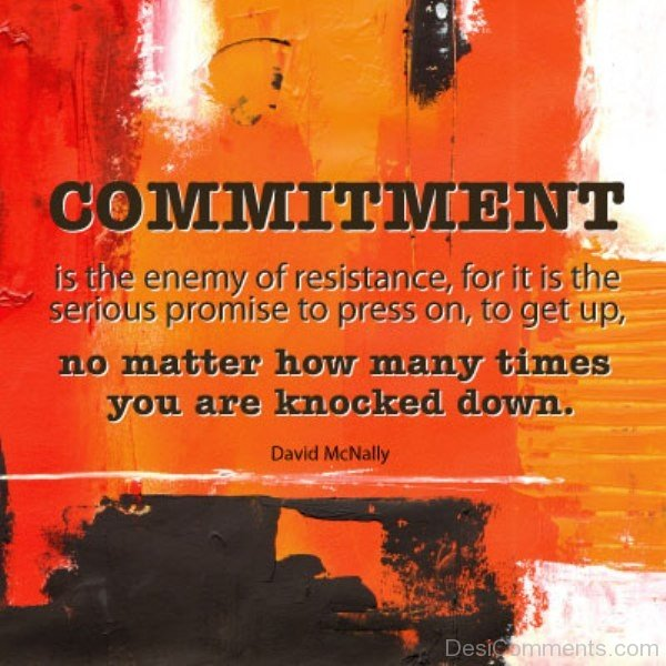 Commitment Is The  Enemy Of Resistance -DC078