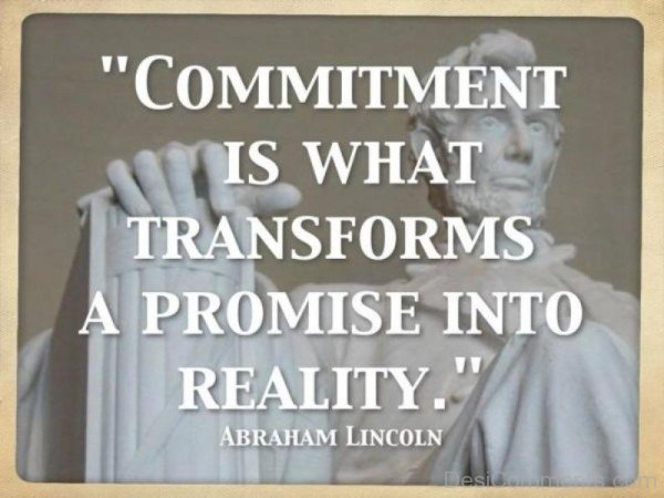 Commitment Is What Transforms A Promise Into Reality-DC080