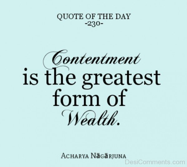 Contentment Is The Greatest From Of Wealth -DC022