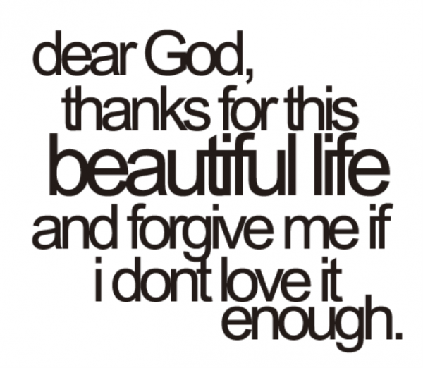 Dear God Thanks For This Beautiful Life