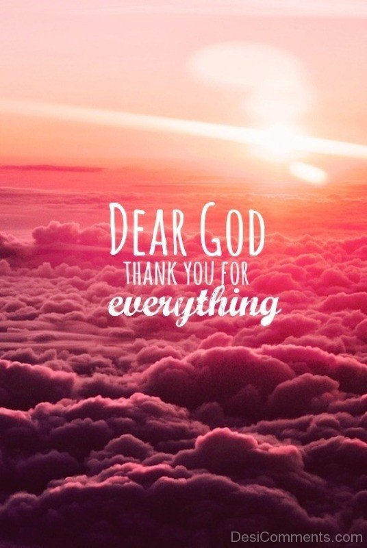Dear God Thanks You For Everything