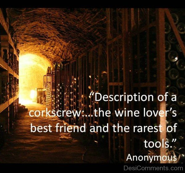 Description Of A Corkscrew The Wine Lover's Best Friend And The Rarest Of Tools
