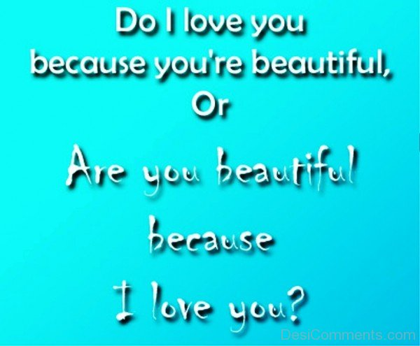Do I Love You Because You're Beautiful-ybe2009DC067