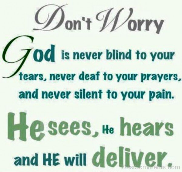 Do Not Worry God Is Never Blind To Your Tears_DC0lk010