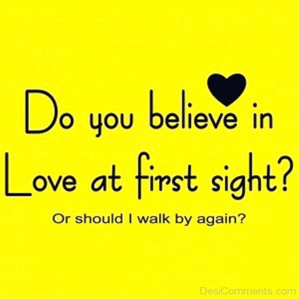 essay on do you believe in love at first sight Do you believe in love at first sight a strong attraction that could lead to love yes but i don't believe you can actually love someone at first sight because.