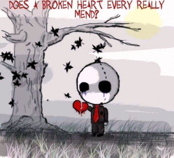 Does A Broken Heart Every Really Mend