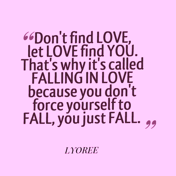 Don't Find Love Let Love Find You-rmj907IMGHANS.COM12