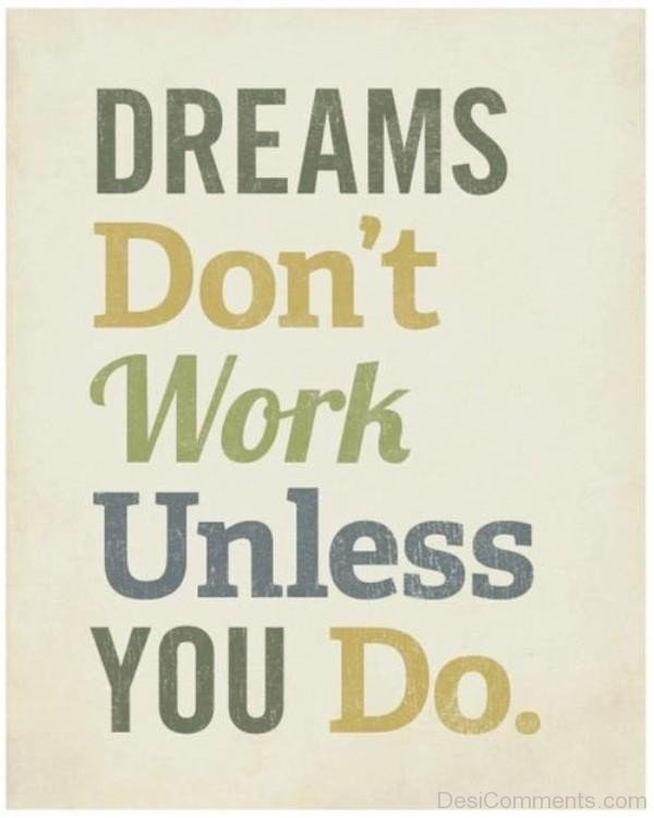 Dreams Do Not Work Unless You Do-DC07