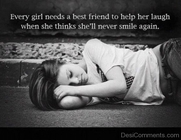 Every Girl Needs A Best Friend To Help Her Laugh-DC043