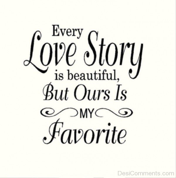 ://www.desicomments.com/quotes-graphics/love-quotes/every-love-story ...