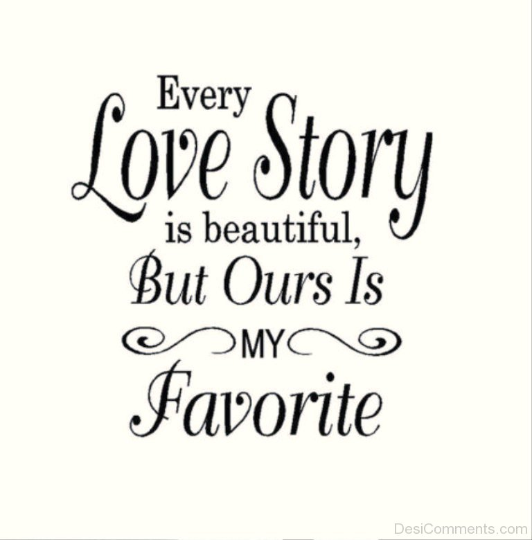 Every Love Story Is Beautiful Desicommentscom