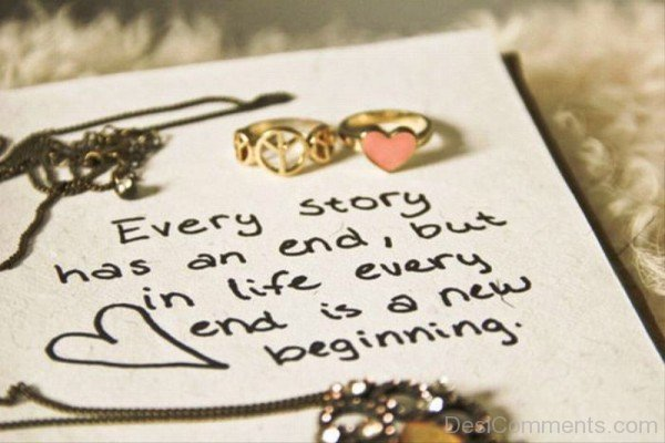 Every story has an end but in life every  end is a new beginning-DC0p6022
