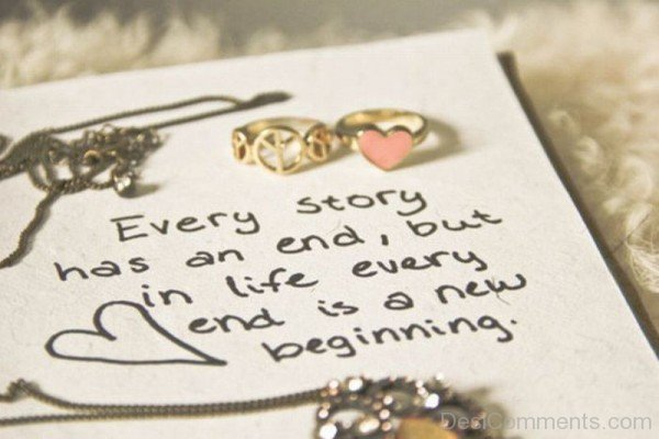 Every story has an end but in life every  end is a new beginning-DC12