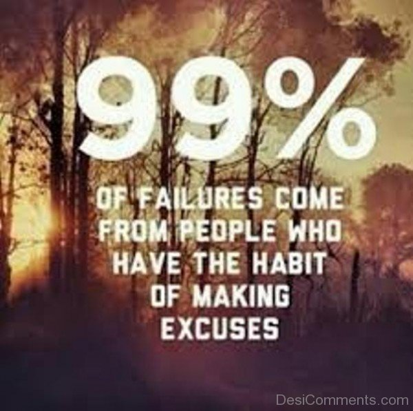 Failures Always Give Excuses..