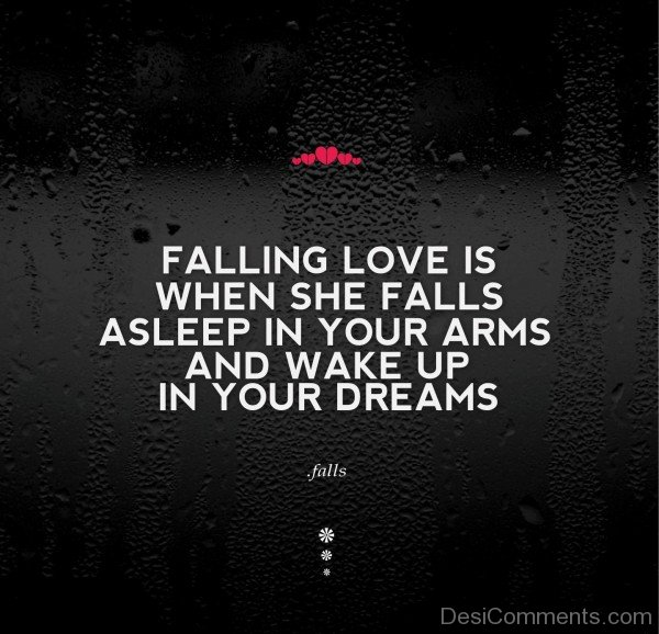 Falling In Love Is When She Falls A Sleep In Your Arms-DC09DC51