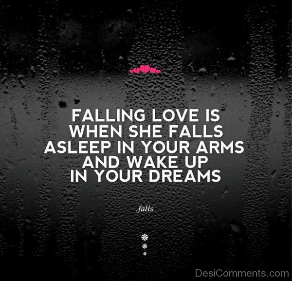 Falling In Love Is When She Falls A Sleep In Your Arms - DC417