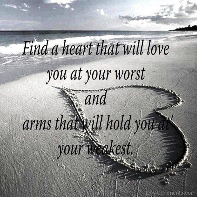 Love Finds You Quote: Find A Heart That Will Love You At Your Worst