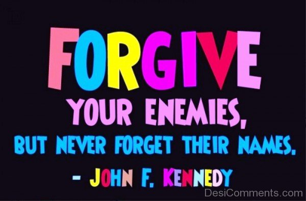 Forgive Your Enemies But Never  Forget Their Names-dc1213