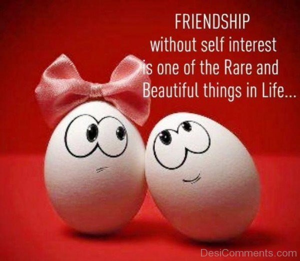 Friendship Without Self Interest Is One Of The Rare-dc099086
