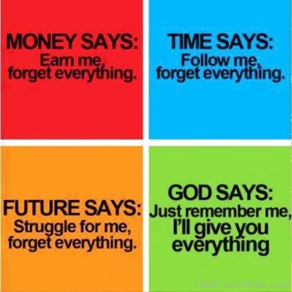 God Says Just Remember Me I'll Give You Everything