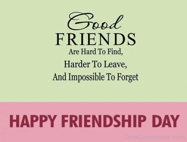 Good Friends Are Hard To Find - Happy Friendship Day